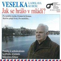 Veselka Ladislava Kubeše – Jak se hrálo v mládí?