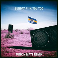 Dada Life, Anthony Mills – Sunday Fuck You Too [Funkin Matt Remix]