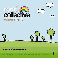 Rend Collective Experiment – Organic Family Hymnal