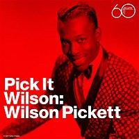 Wilson Pickett – Pick It Wilson