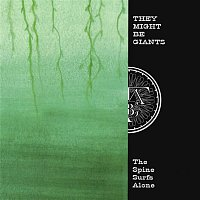 They Might Be Giants – The Spine Surfs Alone