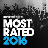 Various  Artists – Defected Presents Most Rated 2016