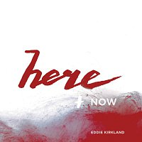 Eddie Kirkland – Here and Now - EP
