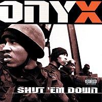 Onyx – Shut 'Em Down