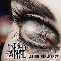 Dead by April – Let The World Know