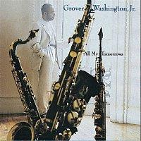 Grover Washington, JR – All My Tomorrows