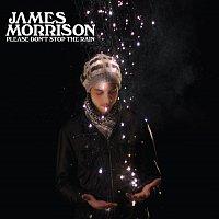 James Morrison – Please Don't Stop The Rain [Comm Single]