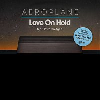 Aeroplane – Love On Hold (feat. Tawatha Agee) [Remixes]