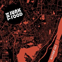 The Junk Food – Rather Go