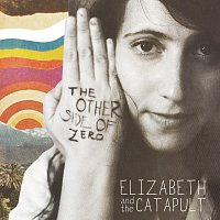 Elizabeth & the Catapult – The Other Side Of Zero