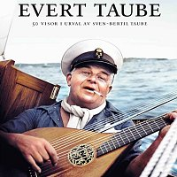 Evert Taube – Evert Taube - 50 visor i urval av Sven-Bertil Taube [Part 1]