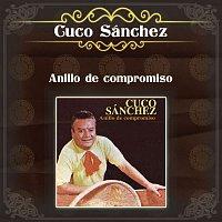Cuco Sánchez – Anillo De Compromiso