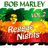 Bob Marley – Reggae Nights Vol. 2