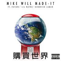 Mike WiLL Made-It, Lil Wayne, Kendrick Lamar, Future – Buy The World