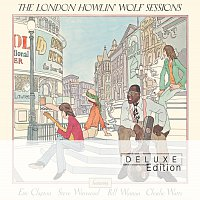 Howlin' Wolf, Eric Clapton, Steve Winwood, Bill Wyman, Charlie Watts – The London Howlin' Wolf Sessions [Deluxe Edition]