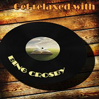 Bing Crosby – Get Relaxed With