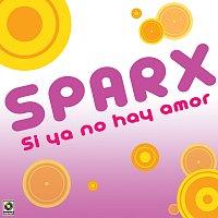 Sparx – Si Ya No Hay Amor