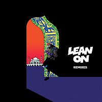 Major Lazer, DJ Snake, Mo – Lean On (Remixes) [feat. MO & DJ Snake] - EP