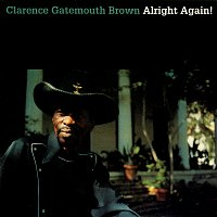 """Clarence """"Gatemouth"""" Brown – Alright Again!"""