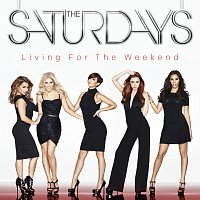 The Saturdays – Living For The Weekend [Deluxe Edition]