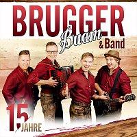 Brugger Buam & Band – 15 Jahre