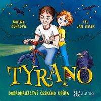 Jan Eisler – Durková: Tyrano. Dobrodružství českého upíra