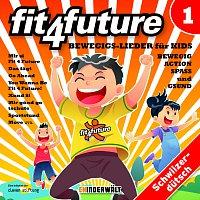 Různí interpreti – Fit 4 Future Vol. 1 – Bewegigs-Lieder fur Kids