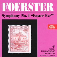 Česká filharmonie/Rafael Kubelík – Foerster: Symfonie č. 4 c moll Veliká noc
