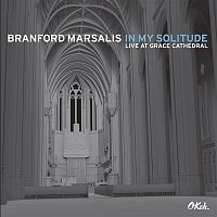 Branford Marsalis – In My Solitude: Live at Grace Cathedral