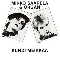 Mikko Saarela & Organ – Kundi meikkaa