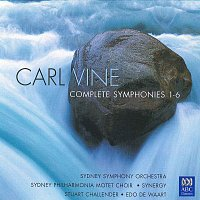 Sydney Symphony Orchestra, Sydney Philharmonia Motet Choir, Synergy, Edo de Waart – Carl Vine: Complete Symphonies 1-6
