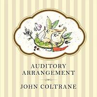 John Coltrane – Auditory Arrangement
