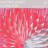 Hayden James, Icona Pop – Right Time [Ferreck Dawn Remix]
