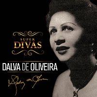 Dalva de Oliveira, Francisco Alves, Pery Ribeiro, Anisio Silva – Série Super Divas - Dalva de Oliveira