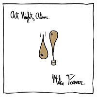 Mike Posner – At Night, Alone.
