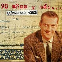 Mariano Mores – 90 Anos Y Mas