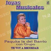 Paquita la del Barrio – Joyas Musicales: Con Grupo, Vol. 2 – Te Voy a Recordar