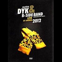 Vojtěch Dyk, B-Side Band, bandleader Josef Buchta – Live at Lucerna
