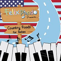 Felix Pando – Country Roads For Babies