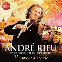 André Rieu, Johann Strauss Orchestra – Un Amour a Venise