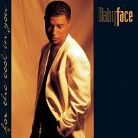 Babyface – For The Cool In You