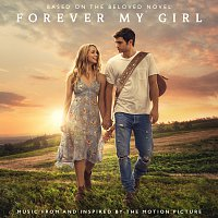 Různí interpreti – Forever My Girl [Music From And Inspired By The Motion Picture]