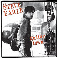 Steve Earle – Guitar Town [30th Anniversary Deluxe Edition]