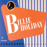 Billie Holiday – The Complete Commodore Recordings