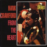 Hank Crawford – From The Heart