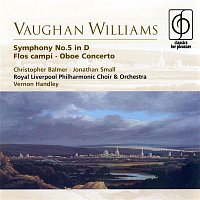 Christopher Balmer, Royal Liverpool Philharmonic Orchestra, Vernon Handley, Ian Tracey, Royal Liverpool Philharmonic Choir, Malcolm Stewart – Vaughan Williams: Symphony No.5 in D, Flos campi & Oboe Concerto