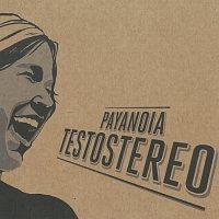 PayaNoia – Testostereo