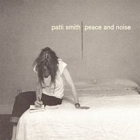 Patti Smith – Peace & Noise