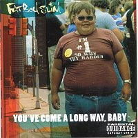 Fatboy Slim – You've Come a Long Way Baby