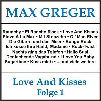 Max Greger – Love and Kisses, Folge 1